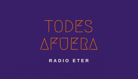 TODES AFUERA – EPISODIO 1
